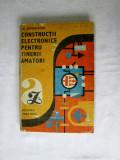 Constructii electronice pentru tinerii amatori - Boghitoiu- ed. Albatros 1989 carti electronica, Alta editura