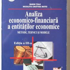 """ANALIZA ECONOMICO - FINANCIARA A ENTITATILOR ECONOMICE. Metode, tehnici si modele"", M. Tole / N. Matei, 2009. Univ. Romano-Americana. Absolut noua"