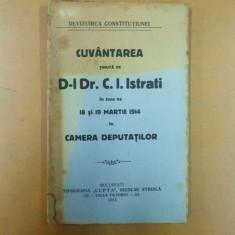 Revizuirea Constitutiei Cuvantarea Dr. C. I. Istrati in 18 si 19 martie 1914 in Camera Deputatilor Bucuresti 1914 - Carte Drept constitutional