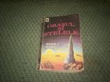 ARTHUR C. CLARKE - ORASUL SI STELELE, Alta editura, 1992, Arthur C. Clarke