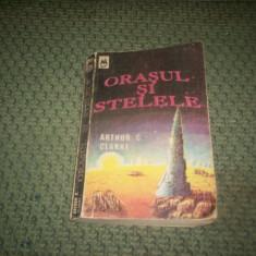 ARTHUR C. CLARKE - ORASUL SI STELELE - Roman, Anul publicarii: 1992