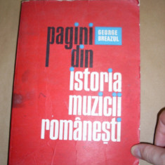 GEORGE BREAZUL - PAGINI DIN ISTORIA MUZICII ROMANESTI  - VOL. 4 { 1977, 415 p., TIRAJ: 1215 EXEMPLARE ! }, Alta editura