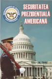 N. TIHU SUHAREANU - SECURITATEA PREZIDENTIALA AMERICANA { 1996, 192 p.}, Alta editura