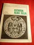 Cetatea Alba Iulia -I.Berciu ,Al.Popa ,H.Ursu - Ed.IIa 1968, Alta editura