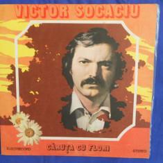 {DISC VINYL} VICTOR SOCACIU - CARUTA CU FLORI (vinil, ELECTRECORD) - Muzica Folk