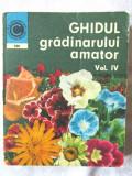 """""""GHIDUL GRADINARULUI AMATOR - Vol. IV: Cultura florilor in gradina de langa casa, pe balcon si in apartament"""", 1977. Carte noua, Alta editura"""