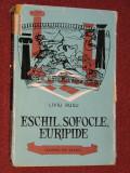 ESCHIL , SOFOCLE , EURIPIDE - LIVIU RUSU, Alta editura