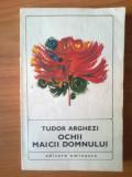 u8 TUDOR ARGHEZI - OCHII MAICII DOMNULUI
