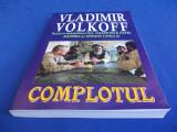 VLADIMIR VOLKOFF - COMPLOTUL [ THRILLER ] - BUCURESTI - 2009