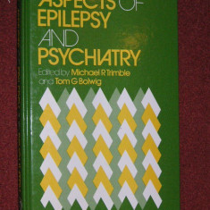 Psihiatrie - Aspects of epilepsy and psychiatry - Michael R Trimble, Tom G Bolwing - Carte Psihiatrie