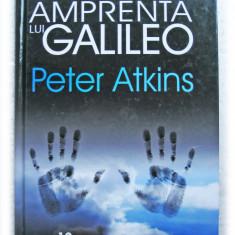 Peter Atkins - Amprenta lui Galileo ( Carte de Stiinta )