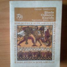 U9 George Andreescu - Iliada, Odiseea, Eneida - repovestite pentru copii - Roman, Anul publicarii: 1979