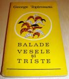 BALADE VESELE SI TRISTE - George Topirceanu, Alta editura, 1986