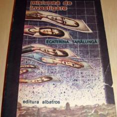 Misiunea de investigare - Ecaterina Taralunga