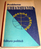 PROBLEME INTERNATIONALE - Agenda / Editura Politica, Alta editura