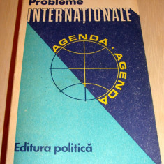 PROBLEME INTERNATIONALE - Agenda / Editura Politica
