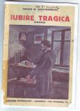 """Dostoiewski, F. - IUBIRE TRAGICA, ed. """"Cultura Romaneasca"""", Bucuresti"""
