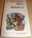 Mite / Balauca - Eugen Lovinescu, Alta editura, 1989, Eugen Lovinescu