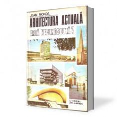 Jean Monda - Arhitectura actuala arta necunoscuta ?