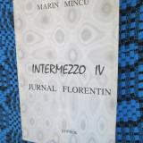 Marin MINCU - INTERMEZZO IV. JURNAL FLORENTIN (1997) - Carte de calatorie