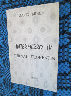 Marin MINCU - INTERMEZZO IV. JURNAL FLORENTIN (1997) foto