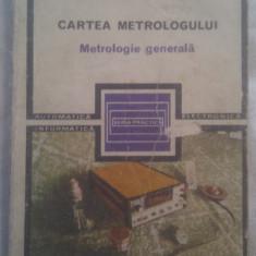 CARTEA METROLOGULUI METROLOGIE GENERALA DE A.MILEA, EDITURA TEHNICA 1985, SERIA PRACTICA - Carti Electronica