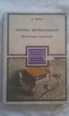 CARTEA METROLOGULUI METROLOGIE GENERALA DE A.MILEA,EDITURA TEHNICA 1985,SERIA PRACTICA foto