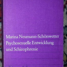 M Neumann-Schonwetter Psychosexuelle Entwicklung und Schizophrenie - Carte Psihiatrie