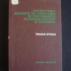TRAIAN STOICA - ANTRECTOMIA ASOCIATA CU VAGOTOMIA IN TRATAMENTUL ULCERULUI GASTRIC SI DUODENAL {1978}