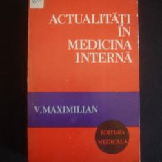 V. MAXIMILIAN - ACTUALITATI IN MEDICINA INTERNA {1978}