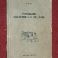 Manualul colectorului de lapte - M. Albu - Carti Zootehnie