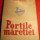 Geo Bogza - Portile Maretiei - Ed.1951, ilustratii Ligia Macovei - Carte de calatorie