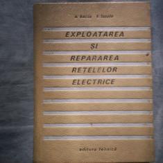 EXPLOATAREA SI REPARAREA RETELELOR ELECTRICE AL BACIU, T LASZLO - Carti Energetica