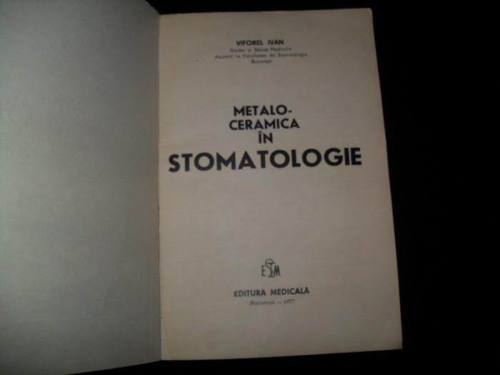 Ivan Viforel, Metalo ceramica in stomatologie,