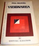 VIZIONAREA - Paul Drumaru, Alta editura, 1980