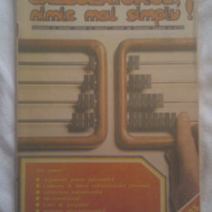 CALCULATORUL NIMIC MAI SIMPLU-SUPLIMENT AL REVISTEI STIINTA SI TEHNICA 1986, 80 PAGINI - Revista IT