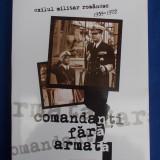 DUMITRU DOBRE - COMANDANTI FARA ARMATA * EXILUL MILITAR ROMANESC ( 1939 - 1972 ) - BUCURESTI - 2005 - Istorie