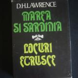 D. H. LAWRENCE - MAREA SI SARDINIA * LOCURI ETRUSCE {1982} - Carte de calatorie