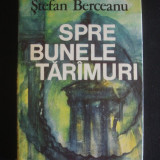 STEFAB BERCEANU - SPRE BUNELE TARIMURI {1984} - Carte de calatorie