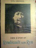 Petru Comarnescu - Viata si opera lui Rembrandt van Ryn, Alta editura