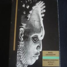 BASIL DAVIDSOHN - REDESCOPERIREA AFRICII VECHI {1964}, Alta editura
