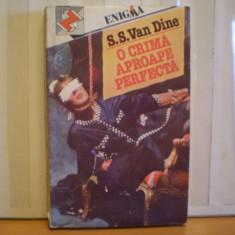 S. S. VAN DINE - O CRIMA APROAPE PERFECTA - ROMAN POLITIST - EDITURA Z, ENIGMA - 1993 - 260 PAG.