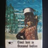 EUGEN A. POPA - CINCI LUNI IN CEANUL INDIAN {1966} - Carte de calatorie