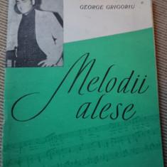 Melodii alese george grigoriu editura muzicala 1975 carte arta muzica usoara pop - Carte Arta muzicala