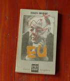 Carte ---- Eugen Ionescu - Eu - 1990 - 240 pagini, Alta editura