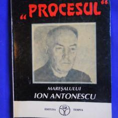 IOAN DAN - PROCESUL MARESALULUI ION ANTONESCU {1993} - Istorie