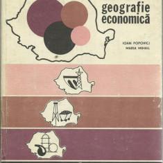 MANUAL EPOCA DE AUR GEOGRAFIE ECONOMICA DE IOAN POPOVICI, MARIA MIHAIL, EDITURA DIDACTICA 1980, CARTONATA - Carte Epoca de aur