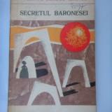 SECRETUL BARONESEI - Vicente Blasco Ibanez - Roman, Anul publicarii: 1979