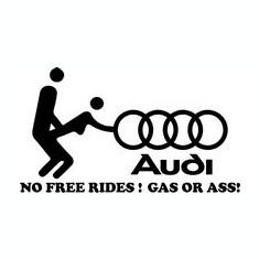 STICKER - NO FREE RIDES! GAS OR ASS! - AUDI / COD - STANCE_080 / ORICE CULOARE / ORICE STICKER LA COMANDA