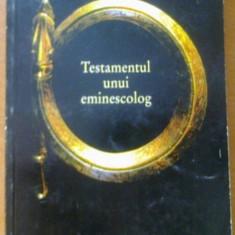 Petru Cretia TESTAMENTUL UNUI EMINESCOLOG Ed. Humanitas 1998